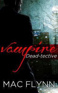 Dead-tective Box Set (Vampire Mystery-Romance)