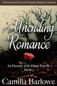 An Unending Romance: A Paranormal Pride and Prejudice Intimate Variation