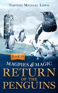 Magpies and Magic III: Return of the Penguins