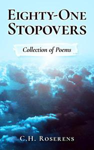 Eighty-One Stopovers: Collection of Poems