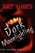 Dark Moonlighting Series - Boxed Set - Books 4-5