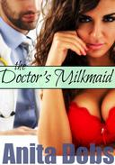 The Doctor's Milkmaid - Nurse Lactation erotica