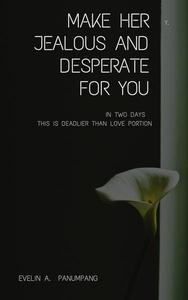 Make Her Jealous and Desperate for You in Two Days