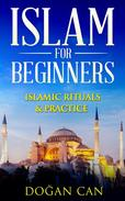 Islam for Beginners - Ritual & Practice