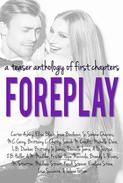 Foreplay: A Teaser Anthology of First Chapters