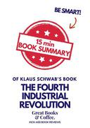 "15 min Book Summary of Klaus Schwab's book ""The Fourth Industrial Revolution"""