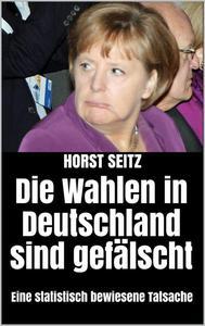 Die Wahlen in Deutschland sind gefälscht: Eine statistisch bewiesene Tatsache