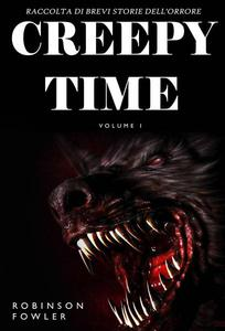 Creepy Time Volume 1: Raccolta di Brevi Storie dell'Orrore