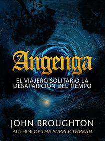 Angenga - El Viajero Solitario La Desaparicion Del Tiempo