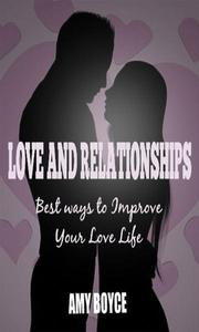 Love and Relationships: Best ways to Improve Your Love Life