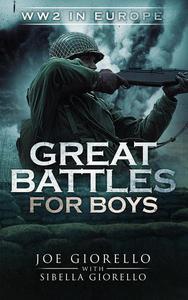 Great Battles for Boys: WW2 in Europe