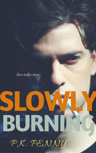 Slowly Burning