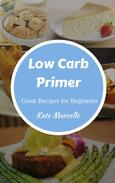 Low Carb Primer - Great Recipes for Beginners