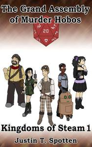 The Grand Assembly of Murder Hobos: Kingdoms of Steam 1