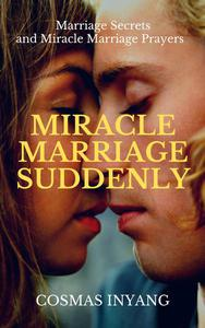 Miracle Marriage Suddenly