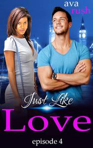 Just Like Love: episode 4