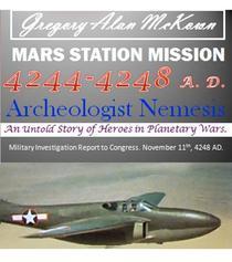 Mars Station Mission. 4244-4248 AD. Archeologist Nemesis.