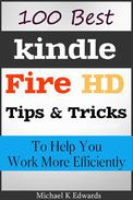 100 Best Kindle Fire HD Tips and Tricks to Help You Work More Efficiently