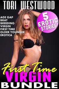 First Time Virgin Bundle : 5 Erotic Stories (Age Gap Brat Breeding Virgin First Time Older Younger Erotica)
