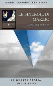 Le sinergie di Marzio - La piramide invertita - La quarta storia della saga