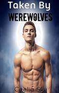 Taken By Werewolves