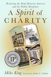 A Spirit of Charity: Restoring the Bond Between America and Its Public Hospitals