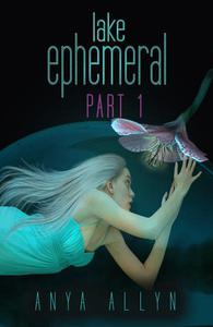 Lake Ephemeral Part 1