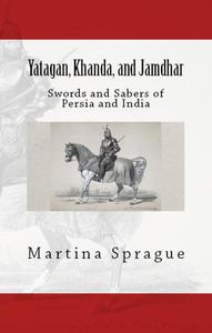 Yatagan, Khanda, and Jamdhar: Swords and Sabers of Persia and India