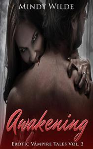 Awakening (Erotic Vampire Tales Vol. 3)