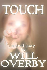Touch: A Paranormal Short Story