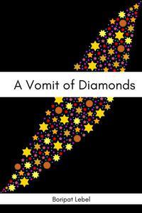 A Vomit of Diamonds