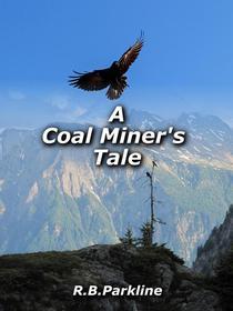 A Coal Miners Tale