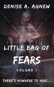 Little Bag of Fears:  Volume 1