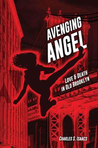 Avenging Angel: Love and Death in Old Brooklyn