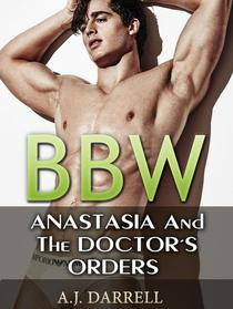 Bbw: Anastasia And The Doctor's Orders