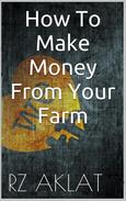 How To Make Money From Your Farm