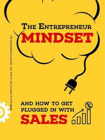 The Entrepreneur Mindset and How to get Plugged in with Sales