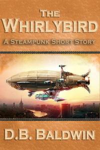 The Whirlybird, A Steampunk Short Story