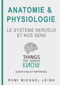 """Anatomie et physiologie """"Le système nerveux et nos sens"""""""