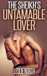 The Sheikh's Untameable Lover