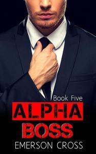 Alpha Boss, Book Five