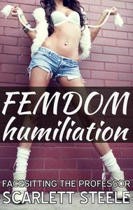 Femdom Humiliation - Facesitting the Professor