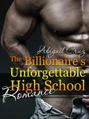The Billionaire's Unforgettable High School Romance