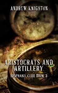 Aristocrats and Artillery