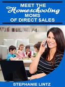 Meet the Homeschooling Moms of Direct Sales