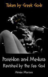 Poseidon and Medusa - Ravished by the Sea God