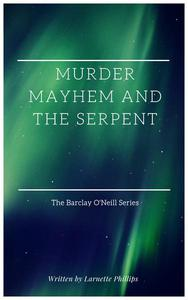 Murder Mayhem and the Serpent