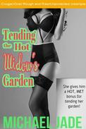 Tending the Hot Widow's Garden