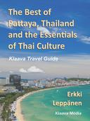 The Best of Pattaya, Thailand and the Essentials of Thai Culture