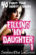 Filling My Daughter 1 - 40 First Time Incest Stories (Taboo Daddy Daughter Incest Virgin Breeding Creampie)